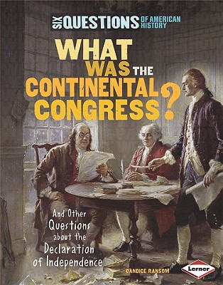 What Was the Continental Congress? By Gondosch, Linda