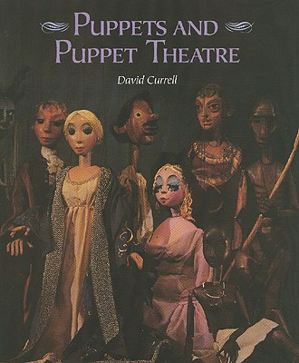 Puppets and Puppet Theatre By Currell, David